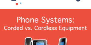Phone Systems: Corded vs. Cordless Equipment - Trueway VoIP